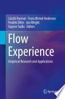 """Flow Experience: Empirical Research and Applications"" by László Harmat, Frans Ørsted Andersen, Fredrik Ullén, Jon Wright, Gaynor Sadlo"