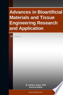 Advances in Bioartificial Materials and Tissue Engineering Research and Application  2011 Edition