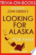 Looking for Alaska  A Novel by John Green  Trivia On Books  Book