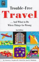 Trouble free Travel   and what to Do when Things Go Wrong