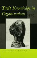 Tacit Knowledge in Organizations