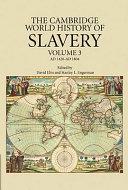 The Cambridge World History of Slavery  Volume 3  AD 1420 AD 1804