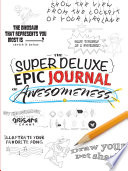 The Super Deluxe  Epic Journal of Awesomeness