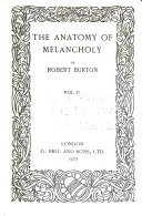 The Anatomy of Melancholy  what it Is  with All the Kinds  Causes  Symptoms  Prognostics  and Several Cures of It  In Three Partitions