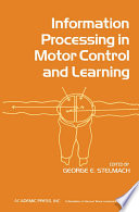Information Processing in Motor Control and Learning