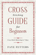 Cross Stitching Guide for Beginners