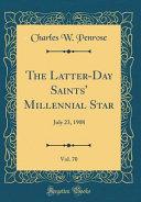 The Latter Day Saints  Millennial Star  Vol  70  July 23  1908  Classic Reprint