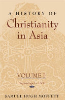 A History of Christianity in Asia, Vol. I