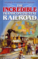 The Incredible Transcontinental Railroad