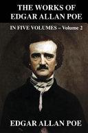 The Works of Edgar Allen Poe in Five Volumes   Volume 2