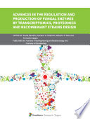 Advances in the Regulation and Production of Fungal Enzymes by Transcriptomics, Proteomics and Recombinant Strains Design