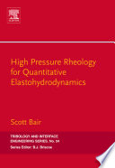 High Pressure Rheology for Quantitative Elastohydrodynamics