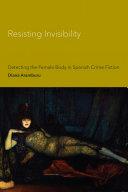Resisting Invisibility