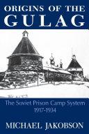 Origins Of The Gulag Pdf/ePub eBook