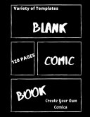 Blank Comic Book  Journal Notebook with Variety of Templates 120 Pages to Draw and Create Your Own Story