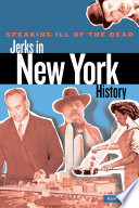 Speaking Ill Of The Dead Jerks In New York History Book