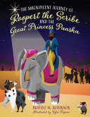 Pdf The Magnificent Journey of Roopert the Scribe and the Great Princess Paasha