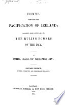 Hints Towards The Pacification Of Ireland Addressed To The Ruling Powers Of The Day
