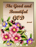 The Good and Beautiful GOD Journal