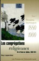 Les congrégations religieuses: Premières bourrasques, 1880-1900