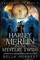 Harley Merlin 2  Harley Merlin and the Mystery Twins