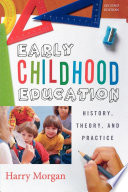Early Childhood Education  : History, Theory, and Practice