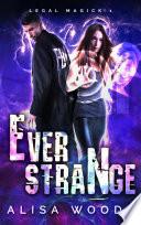 Ever Strange (Legal Magick 1) - Paranormal Romantic Suspense, Witches, Incubus