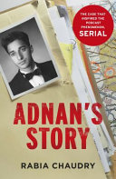 Adnan s Story  Murder  Justice  and the Case That Captivated a Nation