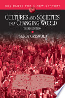 Cultures and Societies in a Changing World by Wendy Griswold PDF