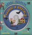 Hansel e Gretel. Leggi e ascolta. Con CD Audio