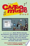 """The Cartoon Music Book"" by Daniel Goldmark, Yuval Taylor, Leonard Maltin"