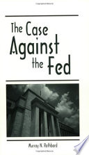 Case Against the Fed  The