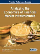 Analyzing the Economics of Financial Market Infrastructures