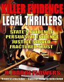 Killer Evidence Legal Thrillers 4 Book Bundle  State   s Evidence Persuasive Evidence Justice Served Fractured Trust