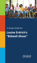 A Study Guide for Louise Erdrich's