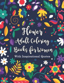 Flower Adult Coloring Books for Women with Inspirational Quotes