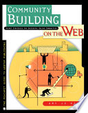 """""""Community Building on the Web: Secret Strategies for Successful Online Communities"""" by Amy Jo Kim"""