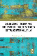 Collective Trauma and the Psychology of Secrets in Transnational Film