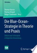 Die Blue-Ocean-Strategie in Theorie und Praxis