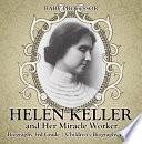 Helen Keller and Her Miracle Worker - Biography 3rd Grade   Children's Biography Books