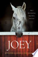 """Joey: How a Blind Rescue Horse Helped Others Learn to See"" by Jennifer Marshall Bleakley"