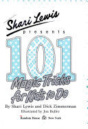 Shari Lewis Presents 101 Magic Tricks for Kids to Do