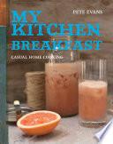 My Kitchen: Breakfast