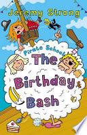 Pirate School  The Birthday Bash Book