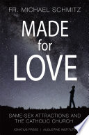 """Made for Love: Same-Sex Attraction and the Catholic Church"" by Fr. Michael Schmitz"