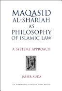 Maqasid Al-Shariah as Philosophy of Islamic Law