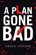 A Plan Gone Bad Book