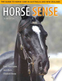"""Horse Sense: The Guide to Horse Care in Australia and New Zealand"" by Peter Huntington, Jane Myers, Elizabeth Owens"