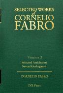 Selected Works Cornelio Fabro  Volume 2  Selected Articles on S  ren Kierkegaard