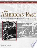 The American Past: A Survey of American History, Enhanced Edition, Volume II